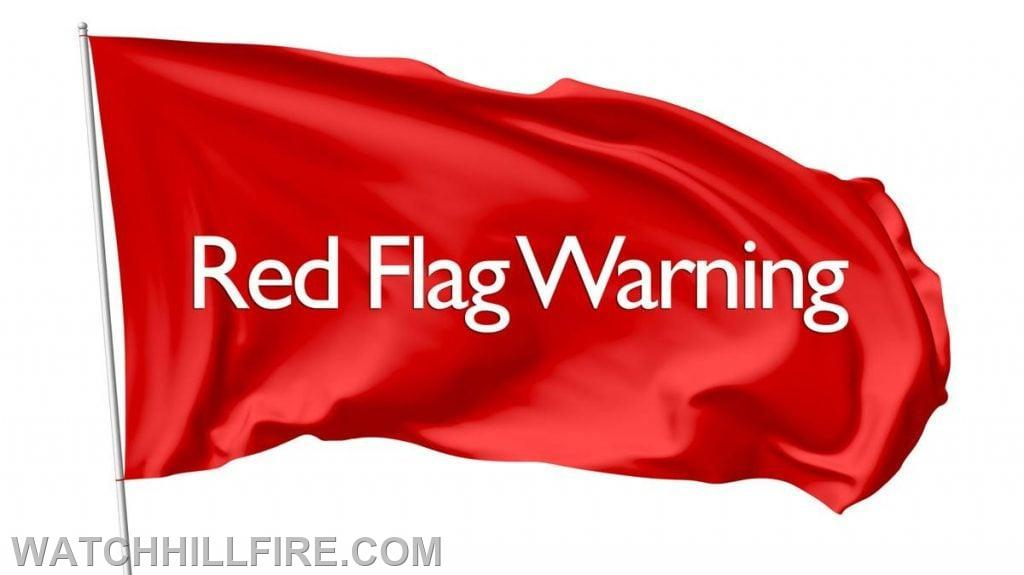 The National Weather Service has issued a Red Flag Warning which means warm temperatures, very low humidity, and strong winds are expected to combine to produce a significantly increased risk of fire danger.
